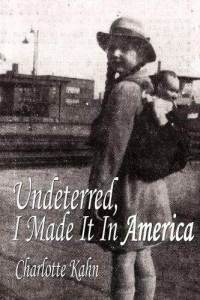 undeterred-i-made-it-in-america-charlotte-kahn-paperback-cover