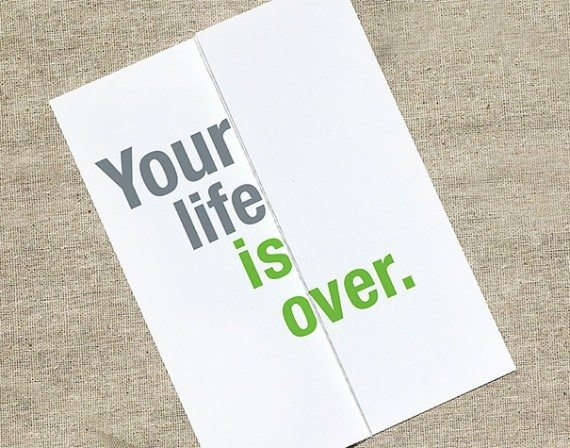yourlifeisover