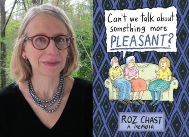 Roz Chast, Can't We Talk About Something More Pleasant?