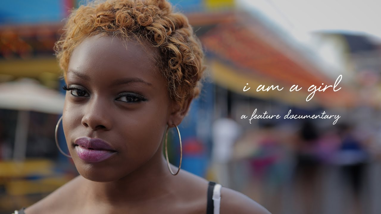 I Am A Girl Documentary Reveals What It Means To Be A Girl In The