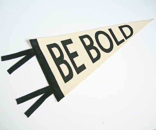 be_bold_pennant